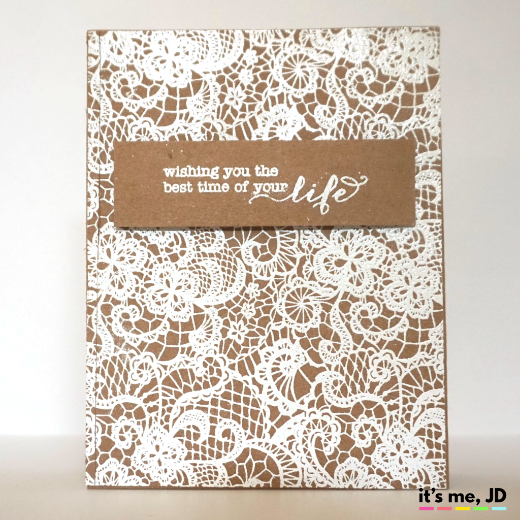 One Of My Friends Is Having A Vintage Y Rustic Wedding So I Thought Lace Card On Kraft Cardstock Would Be Perfect Used This Awesome Background