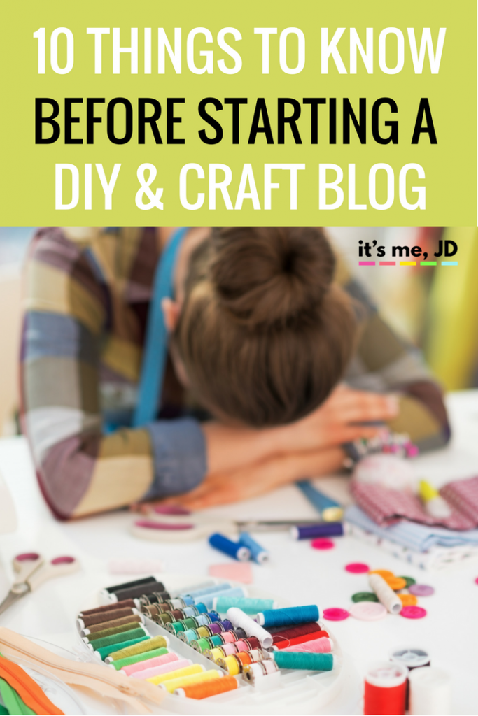 10 Things to Know Before You Start Your DIY and Craft Blog