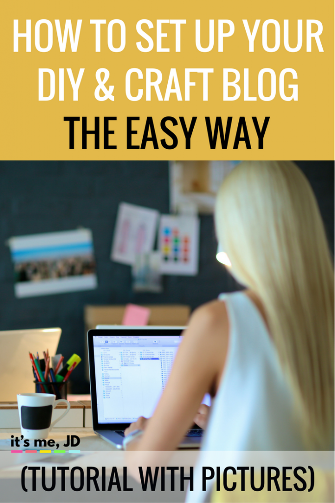 How to Set Up Your DIY and Craft Blog the Easy Way (Tutorial With Pictures)