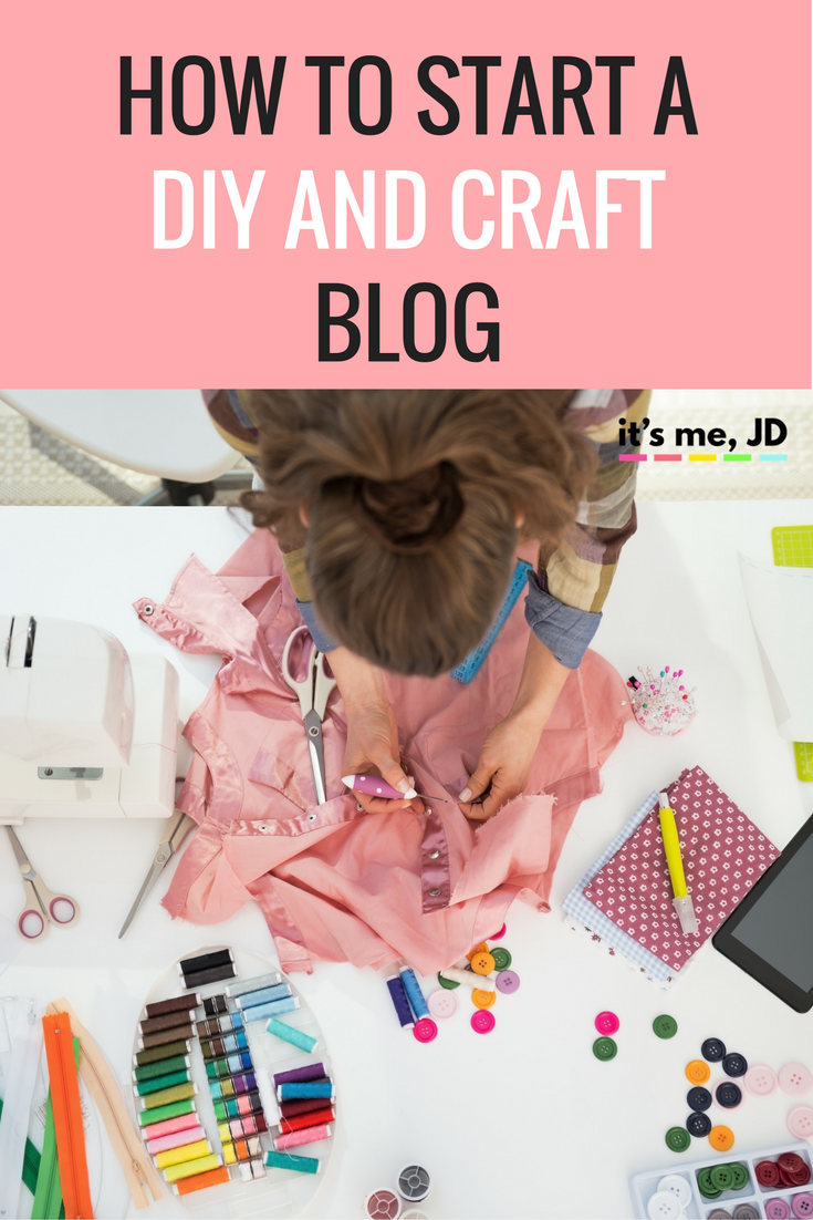 how to start a diy and craft blog it 39 s me jd
