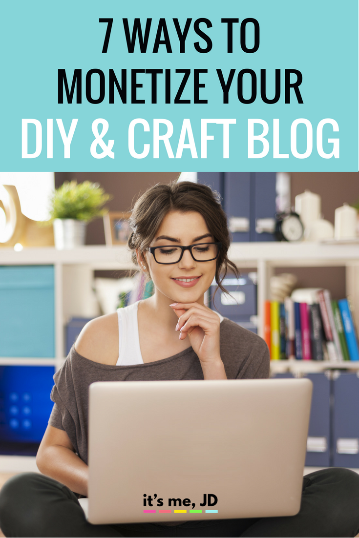 7 Ways to monetize your Diy and Craft Blog