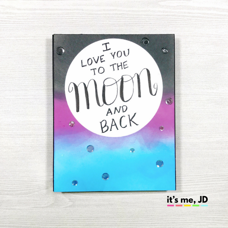 To The Moon and Back Hand Lettered Card With Ink Blending Distress Oxide Night Sky