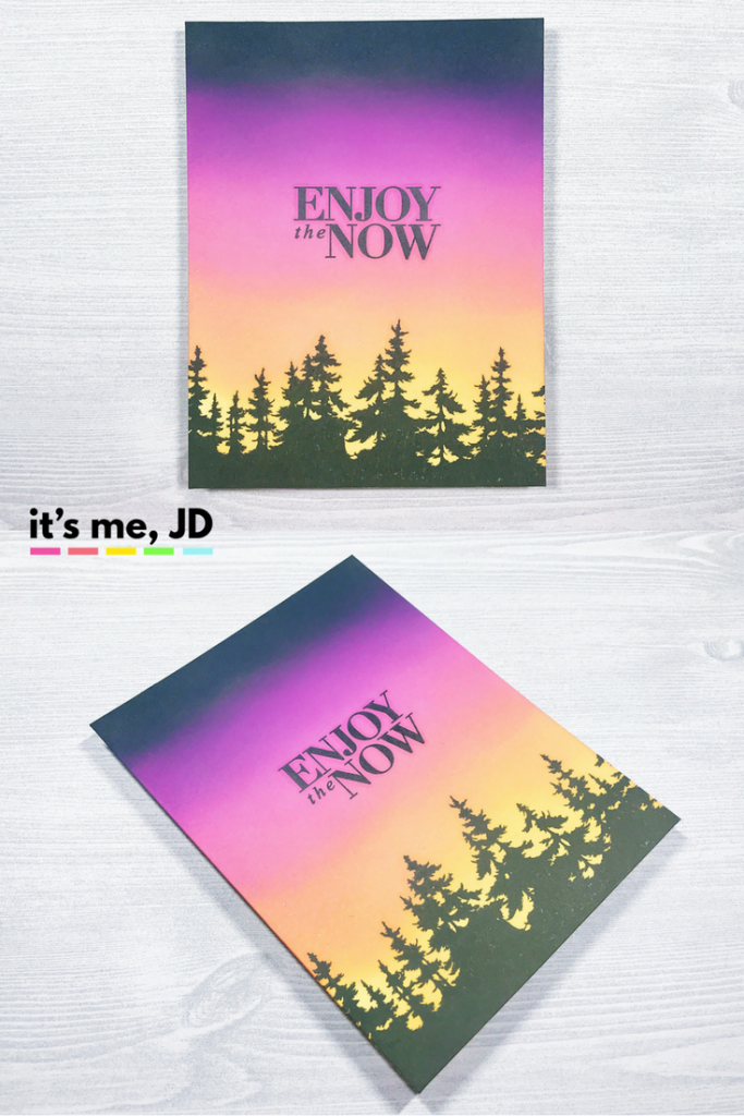 Enjoy the Now Ink Blended Distress Oxide Forest Sunset Handmade Card DIY