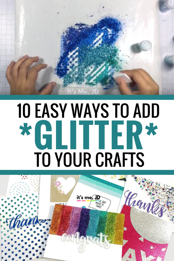 10 ways to add glitter to your craft projects #glitter #crafts #crafting #glittercrafts