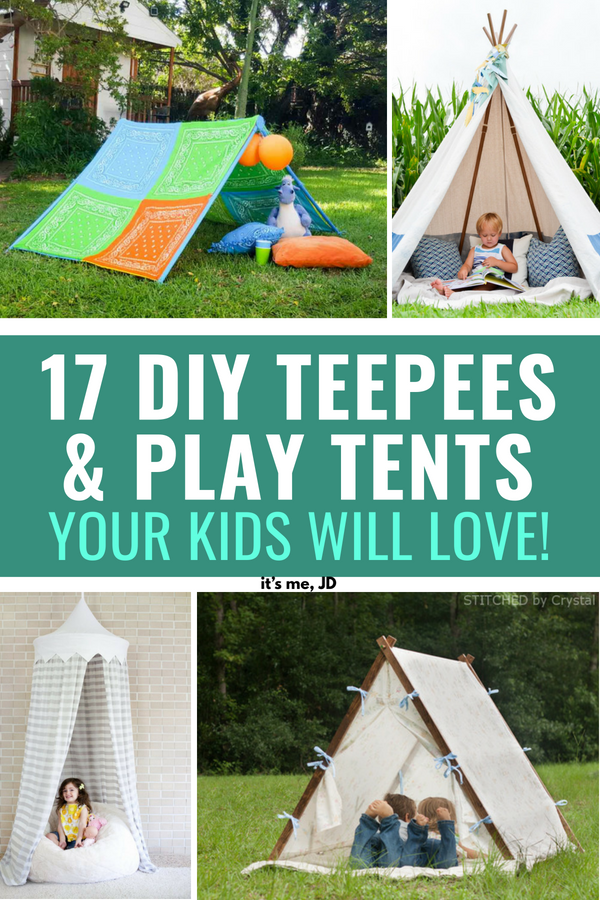17 DIY Play Tents and Teepees Your Kids Will Love! #teepee #playtent #teepeetent