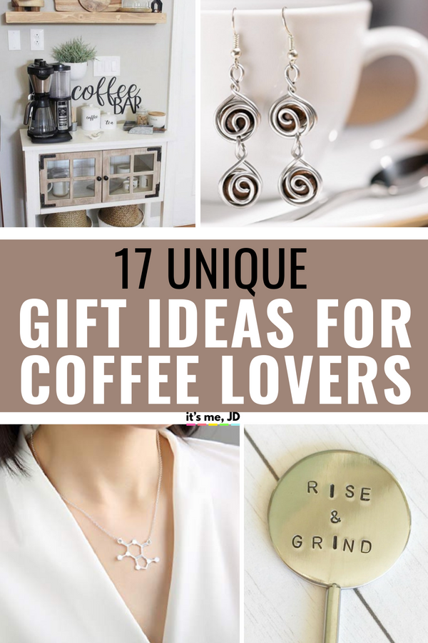 17 Unique Gift Ideas for Coffee Lovers #giftideas #coffeelovers #butfirstcoffee #coffeedrinkers