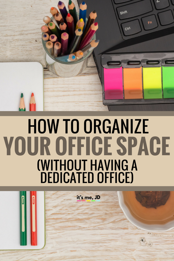 How to Organize your Office Space without Having a Dedicated Office #office #officeorganization #organization #workfromhome