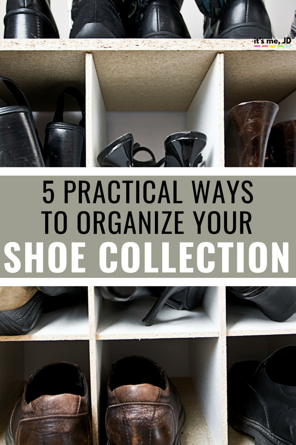 5 Practical Ways to Organize your Shoes #shoeorganization #organization #shoecollection