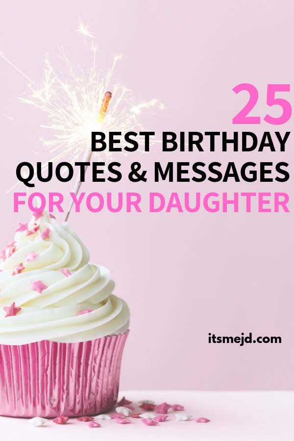 25 Best Happy Birthday Wishes, Quotes, & Messages For Your Amazing Daughter #happybirthdaydaughter #happybirthday #birthdayquotes #birthdaymessages #birthdaywishes