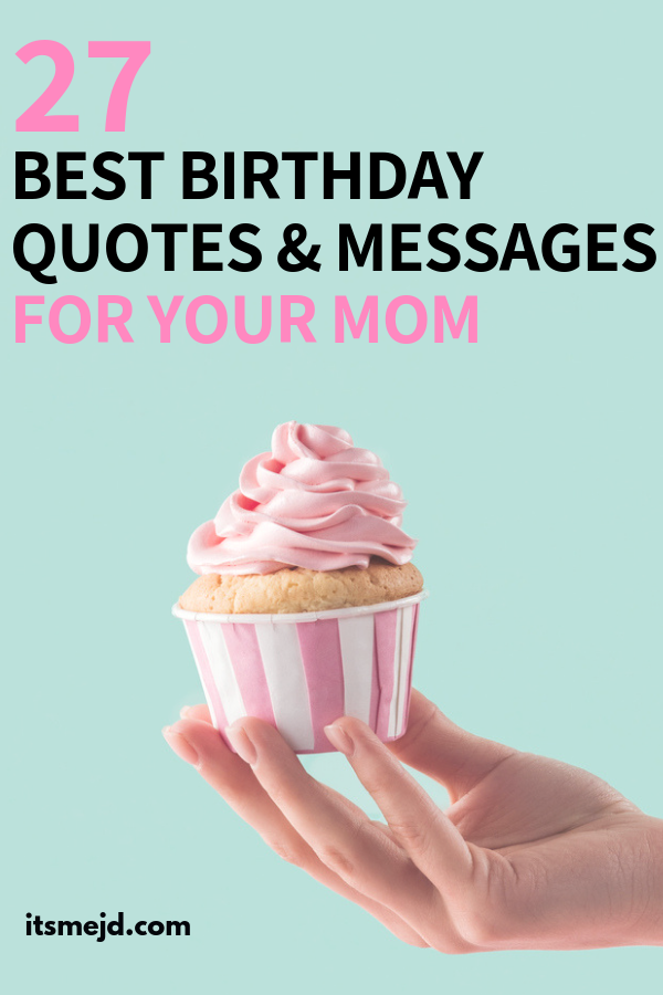 27 Best Happy Birthday Wishes Quotes And Messages For Mom What To WRite In