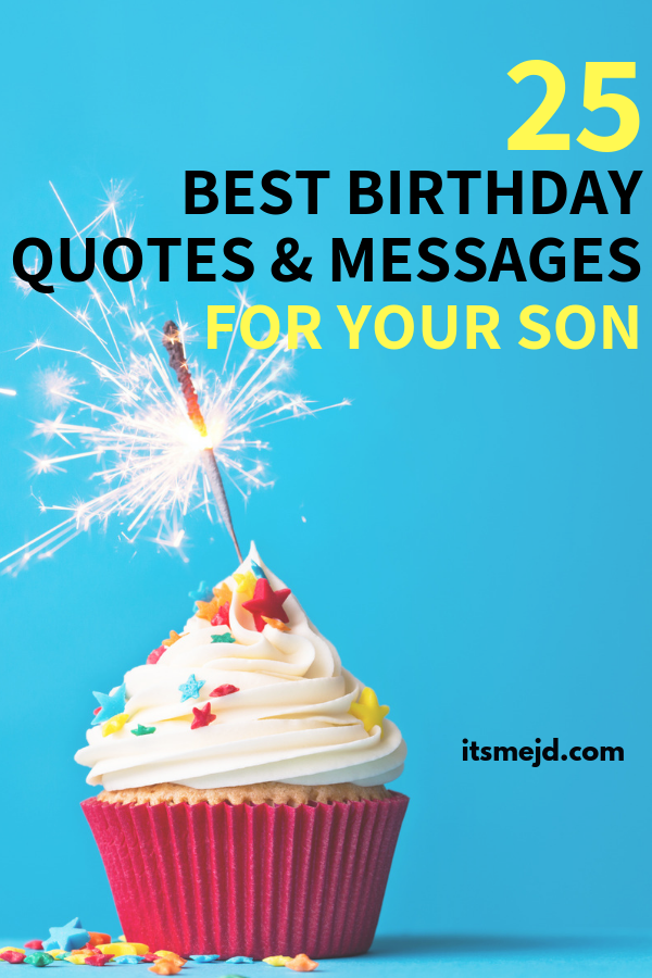 25 Best Happy Birthday Wishes Quotes Message For Your Awesome Son Birthdaywishes