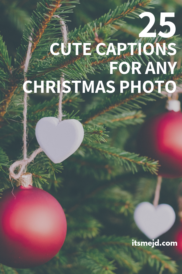 25 Cute Christmas Captions To Add Some Joy To Your Social Media Posts for the holiday season #Christmas #christmasquotes #christmascaptions