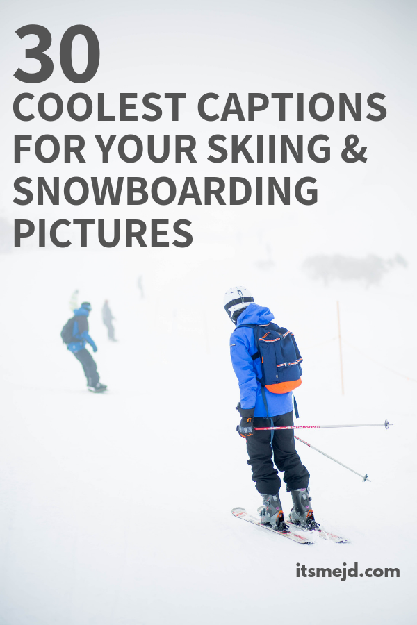 30 Coolest Snowboarding And Skiing Captions For Your Winter Instagram Picture #ski #snowboard #winter #wintercaptions #winterquotes