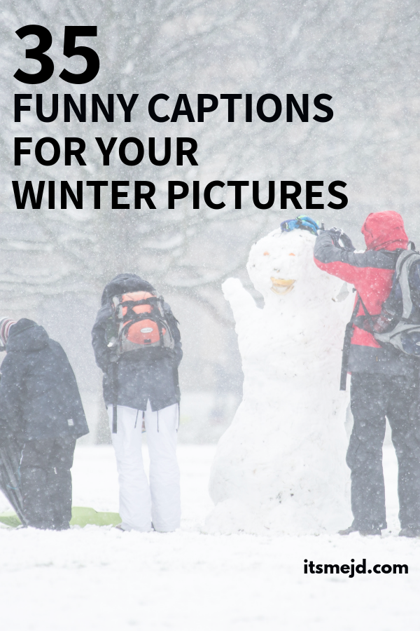 35 Funny Winter Captions For Your Next Instagram Post #winter #funny #winterquotes #wintercaptions