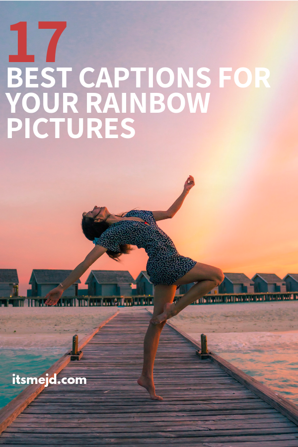 17 Best Rainbow Captions and Quotes To Bring Color To Your Pictures #rainbow #rainbowcaptions #rainbowquote #rainbowquotes #colorfulquotes