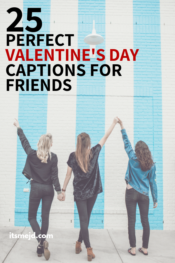 25 Best Valentine's Day Captions For Best Friends To Post #Valentinesday #valentinesdaycaptions #valentinesdayquotes #besties #bff