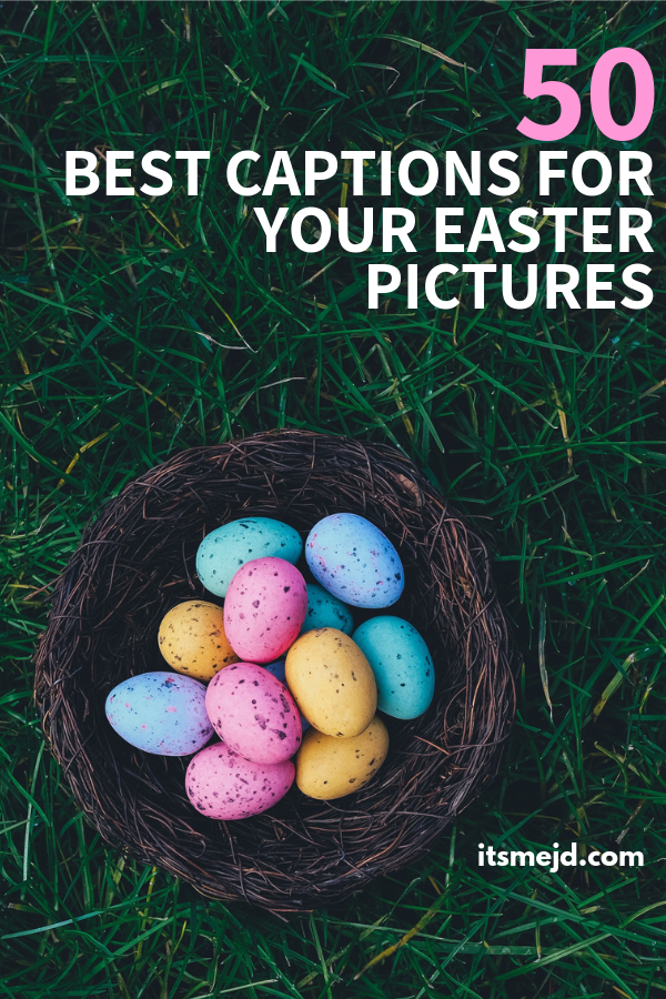 50 Egg-cellent Captions And Quotes For Your Easter Pictures #Easterquotes #Eastercaptions #easterquote #easterpuns #eastersayings