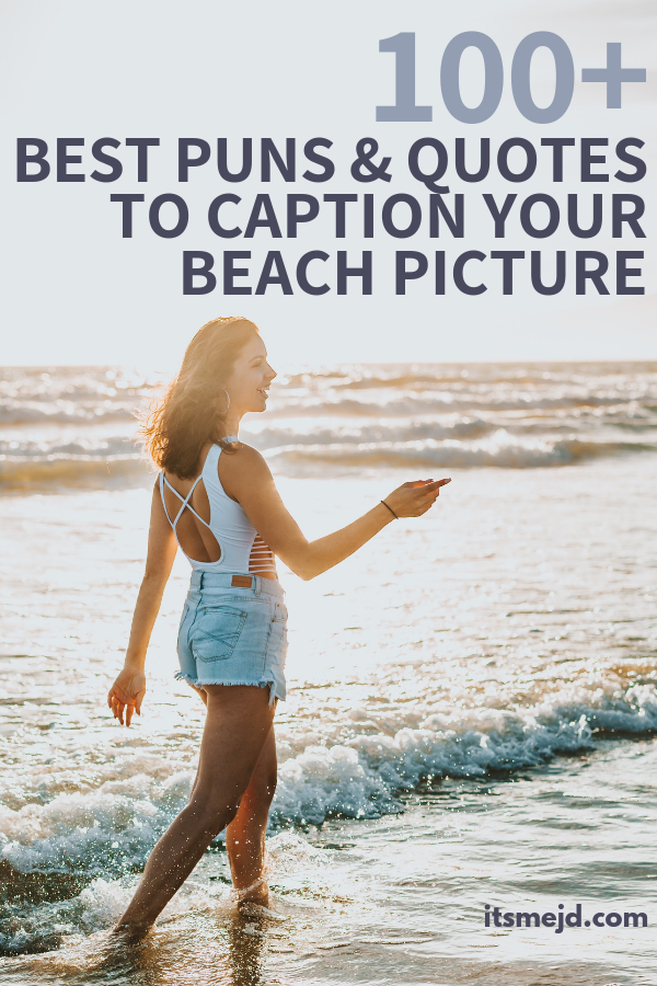 100+ Best Beach Puns and Quotes For The Perfect Instagram