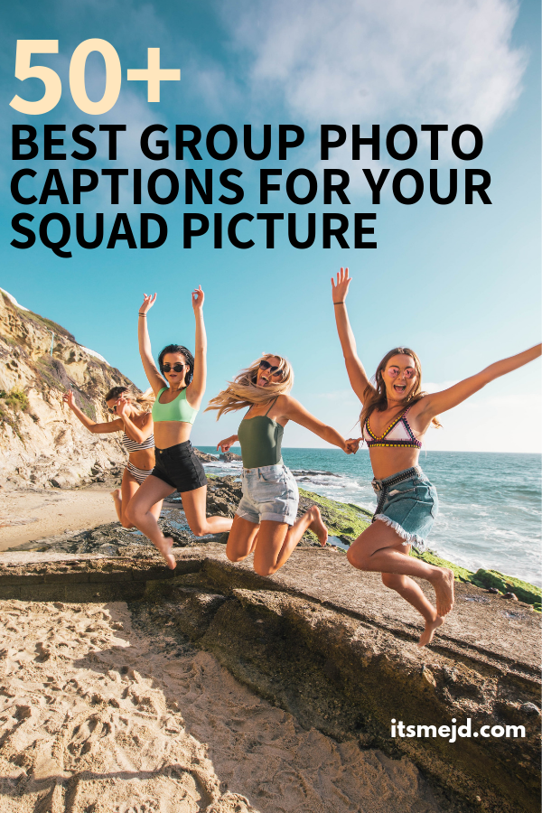 50+ Best Group Picture Captions Perfect For Your Friend Squad, Friendship quotes and sayings for your bff, #friendquotes #friendship #friendshipquotes #squadquotes #bestfriendquotes #bestie #bestfriend