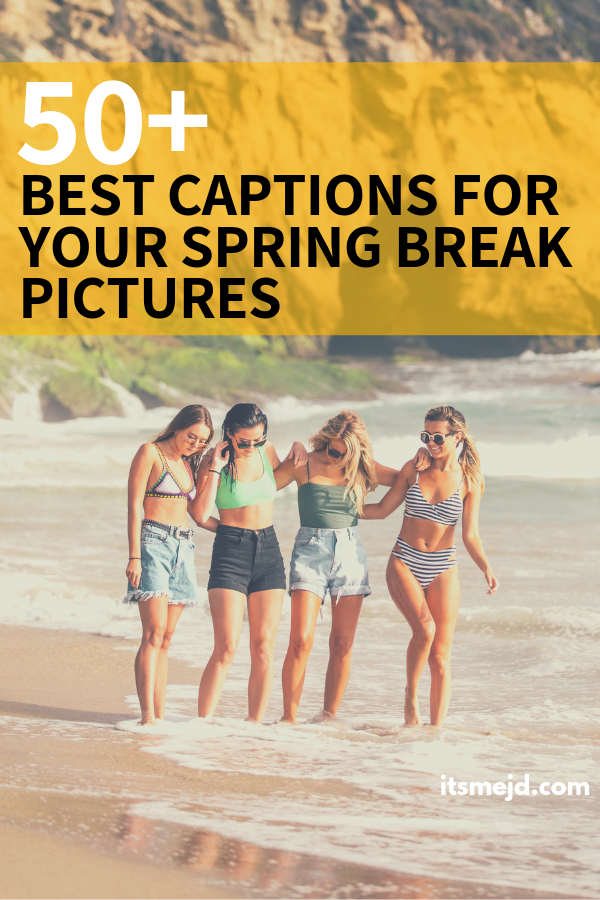 50+ Best Spring Break Captions For Your Next Adventure #springbreak #springvacation #springbreakquotes #springbreakideas #springbreakcaptions #collegelife