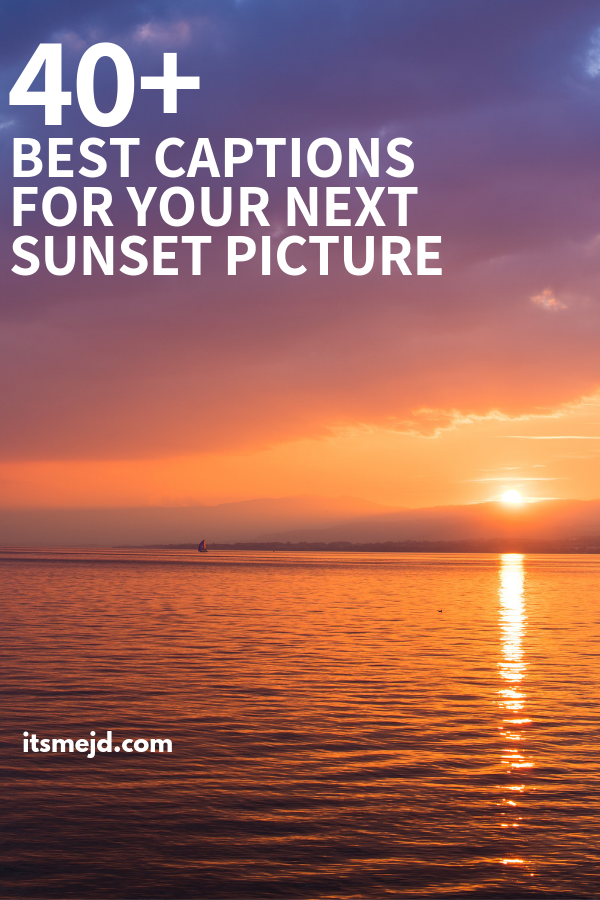 40 Best Captions Perfect For That Beautiful Sunset Picture