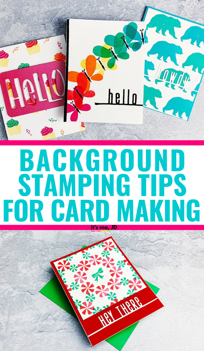 Background Stamping Tips And Techniques For DIY Card Making #cardmaking #papercrafts #diycards #handmadecards