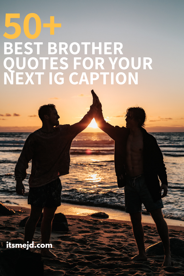 Best Brother Quotes To Use For Your Next Instagram Caption, Sibling Sayings for Caption #brotherquotes #siblingquotes #brothercaptions #ilovemybrother #brotherlylove